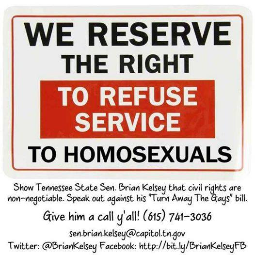 We reserve the right to refuse service to homosexuals