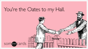 oates-friendship-ecard-someecards
