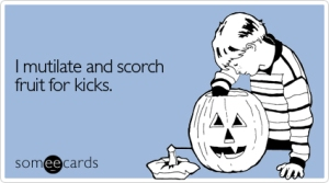 mutilate-scorch-halloween-ecard-someecards